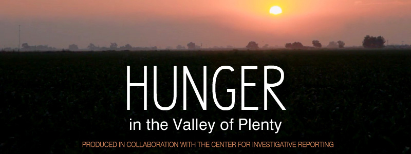 Hunger in the Valley of Plenty - Produced in association with the Center for Investigative Reporting